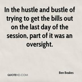 Ben Beakes - In the hustle and bustle of trying to get the bills out on the last day of the session, part of it was an oversight.