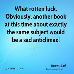 What rotten luck. Obviously, another book at this time about exactly the same subject would be a sad anticlimax!