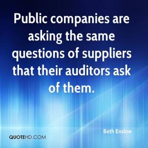 Public companies are asking the same questions of suppliers that their auditors ask of them.