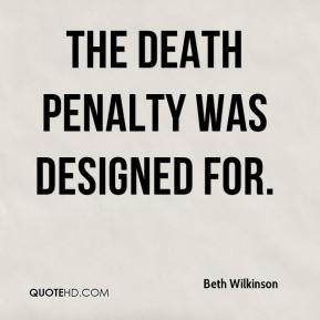 Beth Wilkinson - the death penalty was designed for.