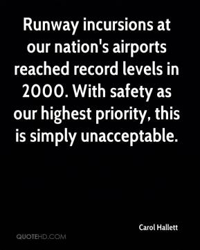 Carol Hallett - Runway incursions at our nation's airports reached record levels in 2000. With safety as our highest priority, this is simply unacceptable.