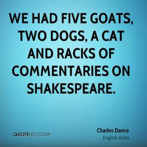 Charles Dance - We had five goats, two dogs, a cat and racks of commentaries on Shakespeare.