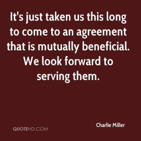 It's just taken us this long to come to an agreement that is mutually beneficial. We look forward to serving them.