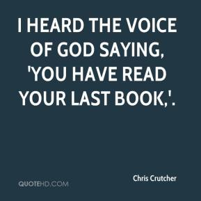 I heard the voice of God saying, 'You have read your last book,'.