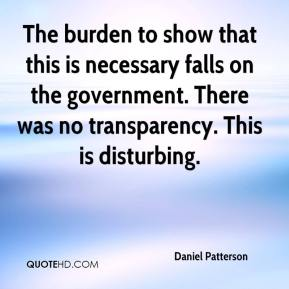 Daniel Patterson - The burden to show that this is necessary falls on the government. There was no transparency. This is disturbing.