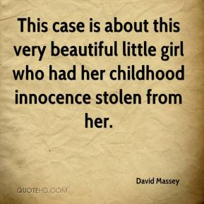 This case is about this very beautiful little girl who had her childhood innocence stolen from her.