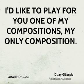 Dizzy Gillespie - I'd like to play for you one of my compositions, my only composition.