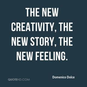 Domenico Dolce - the new creativity, the new story, the new feeling.