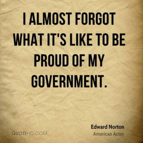 I almost forgot what it's like to be proud of my government.