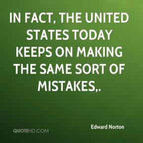 In fact, the United States today keeps on making the same sort of mistakes.