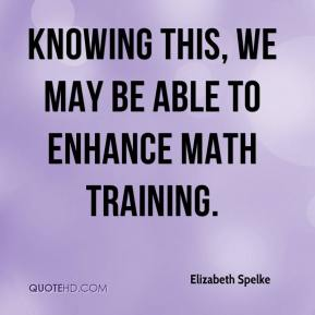 Knowing this, we may be able to enhance math training.