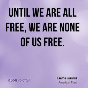 Until we are all free, we are none of us free.