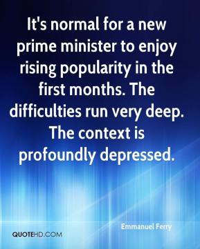 Emmanuel Ferry - It's normal for a new prime minister to enjoy rising popularity in the first months. The difficulties run very deep. The context is profoundly depressed.