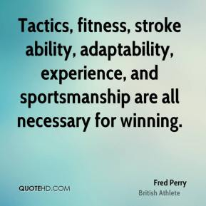 Tactics, fitness, stroke ability, adaptability, experience, and sportsmanship are all necessary for winning.