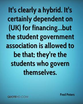 Fred Peters - It's clearly a hybrid. It's certainly dependent on (UK) for financing...but the student government association is allowed to be that; they're the students who govern themselves.