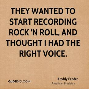 Freddy Fender - They wanted to start recording rock 'n roll, and thought I had the right voice.