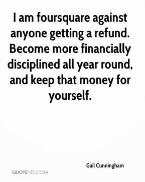 I am foursquare against anyone getting a refund. Become more financially disciplined all year round, and keep that money for yourself.