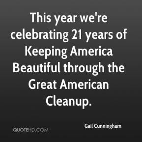 This year we're celebrating 21 years of Keeping America Beautiful through the Great American Cleanup.