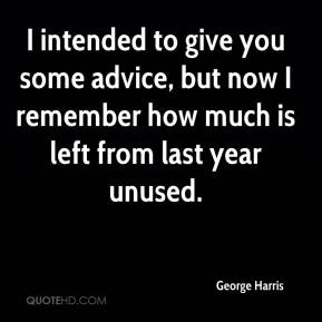 I intended to give you some advice, but now I remember how much is left from last year unused.