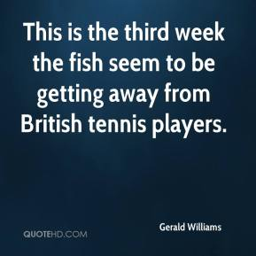This is the third week the fish seem to be getting away from British tennis players.