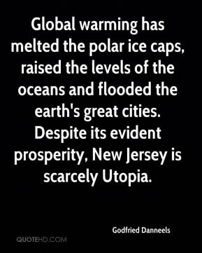 Godfried Danneels - Global warming has melted the polar ice caps, raised the levels of the oceans and flooded the earth's great cities. Despite its evident prosperity, New Jersey is scarcely Utopia.