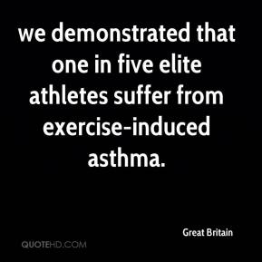 Great Britain - we demonstrated that one in five elite athletes suffer from exercise-induced asthma.