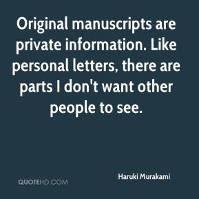 Haruki Murakami - Original manuscripts are private information. Like personal letters, there are parts I don't want other people to see.
