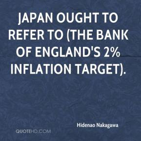 Hidenao Nakagawa - Japan ought to refer to (the Bank of England's 2% inflation target).