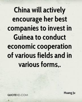 China will actively encourage her best companies to invest in Guinea to conduct economic cooperation of various fields and in various forms.