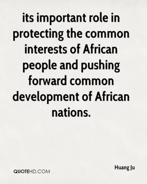 its important role in protecting the common interests of African people and pushing forward common development of African nations.