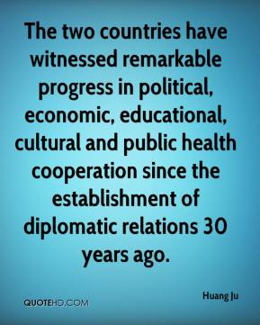 Huang Ju - The two countries have witnessed remarkable progress in political, economic, educational, cultural and public health cooperation since the establishment of diplomatic relations 30 years ago.