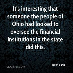 It's interesting that someone the people of Ohio had looked to oversee the financial institutions in the state did this.