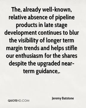 Jeremy Batstone  - The, already well-known, relative absence of pipeline products in late stage development continues to blur the visibility of longer term margin trends and helps stifle our enthusiasm for the shares despite the upgraded near-term guidance.