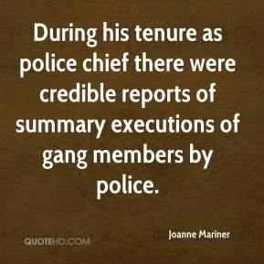 During his tenure as police chief there were credible reports of summary executions of gang members by police.