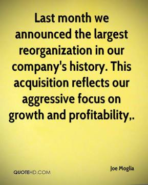 Joe Moglia  - Last month we announced the largest reorganization in our company's history. This acquisition reflects our aggressive focus on growth and profitability.
