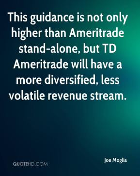 Joe Moglia  - This guidance is not only higher than Ameritrade stand-alone, but TD Ameritrade will have a more diversified, less volatile revenue stream.