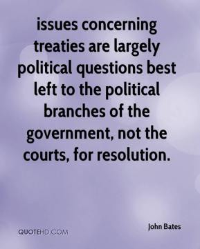 issues concerning treaties are largely political questions best left to the political branches of the government, not the courts, for resolution.