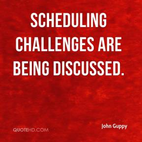 Scheduling challenges are being discussed.