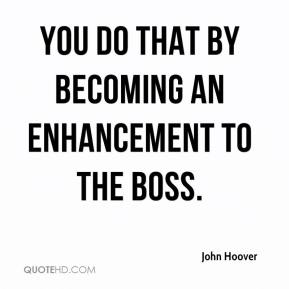 You do that by becoming an enhancement to the boss.