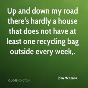 Up and down my road there's hardly a house that does not have at least one recycling bag outside every week.