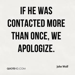 If he was contacted more than once, we apologize.