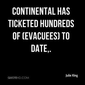 Julie King  - Continental has ticketed hundreds of (evacuees) to date.