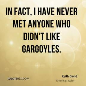 Keith David - In fact, I have never met anyone who didn't like Gargoyles.