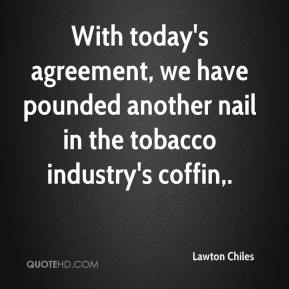 With today's agreement, we have pounded another nail in the tobacco industry's coffin.