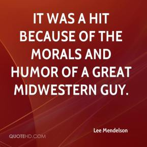 It was a hit because of the morals and humor of a great Midwestern guy.