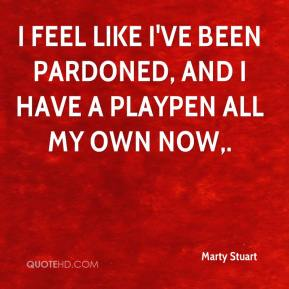 I feel like I've been pardoned, and I have a playpen all my own now.