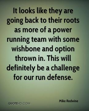 Mike Redwine  - It looks like they are going back to their roots as more of a power running team with some wishbone and option thrown in. This will definitely be a challenge for our run defense.