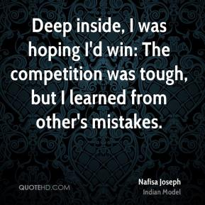 Deep inside, I was hoping I'd win: The competition was tough, but I learned from other's mistakes.