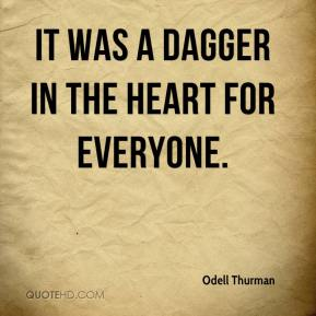 Odell Thurman  - It was a dagger in the heart for everyone.