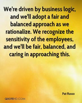 Pat Russo  - We're driven by business logic, and we'll adopt a fair and balanced approach as we rationalize. We recognize the sensitivity of the employees, and we'll be fair, balanced, and caring in approaching this.